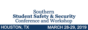 Southern Student Safety & Security Conference & Workshop, Houston, March 28-29, 2019
