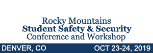 Rocky Mountains Student Safety & Security Conference & Workshop, Denver, 2019